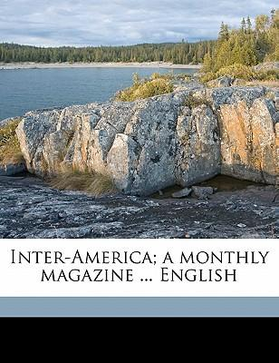 Inter-America; A Monthly Magazine ... English