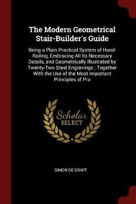 The Modern Geometrical Stair-Builder's Guide