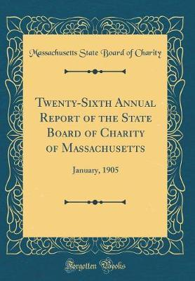Twenty-Sixth Annual Report of the State Board of Charity of Massachusetts