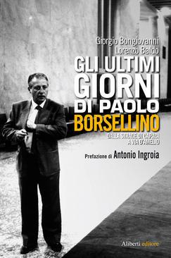 Gli ultimi giorni di Paolo Borsellino