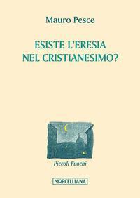 Esiste l'eresia nel cristianesimo?