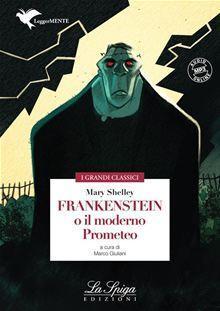 Frankenstein o il moderno Prometeo. Con espansione online