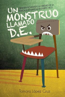Un Monstruo Llamado D.E. / A Monster Called D.E.