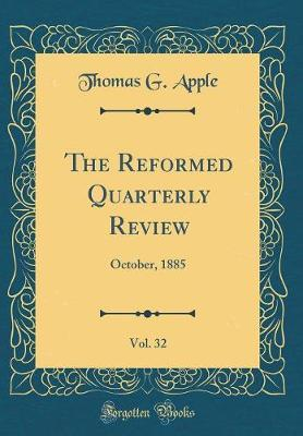 The Reformed Quarterly Review, Vol. 32