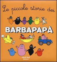 Le piccole storie dei Barbapapà. Ediz. a colori