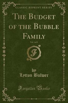 The Budget of the Bubble Family, Vol. 1 of 2 (Classic Reprint)