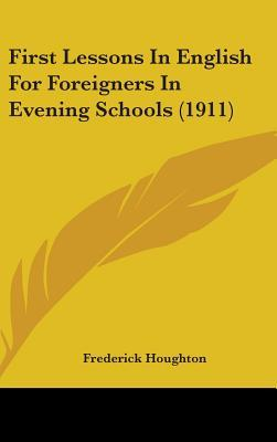 First Lessons in English for Foreigners in Evening Schools (1911)