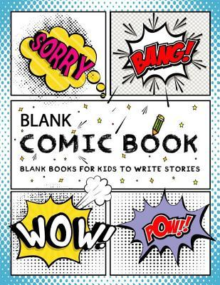 Blank Comic Book (Blank Books for Kids to Write Stories)