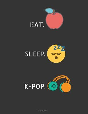 EAT SLEEP KPOP Notebook
