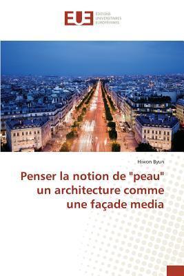 """Penser la Notion de """"Peau"""" un Architecture Comme une Facade Média"""
