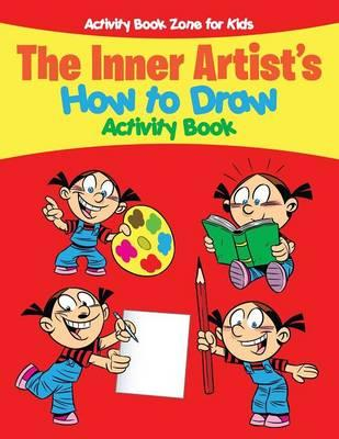 The Inner Artist's How to Draw Activity Book