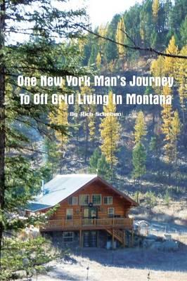 One New York Man's Journey to Off Grid Living in Montana