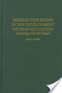 Benedictine Roots in the Development of Deaf Education