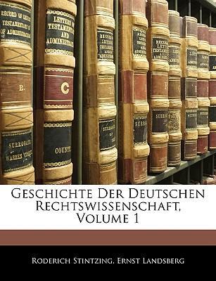 Geschichte Der Deutschen Rechtswissenschaft, Volume 1