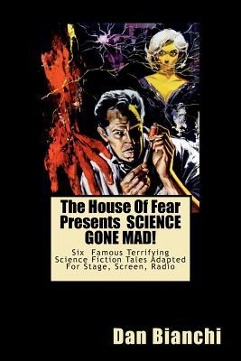 The House of Fear Presents Science Gone Mad!