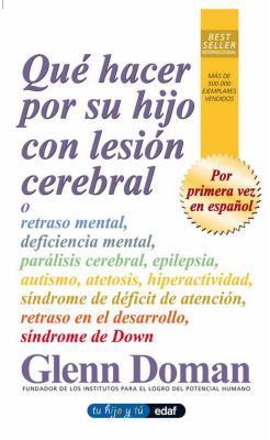 Que hacer por su hijo con lesion cerebral / What To Do About Your Brain-injured Child