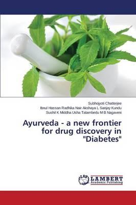 """Ayurveda - a new frontier for drug discovery in """"Diabetes"""""""