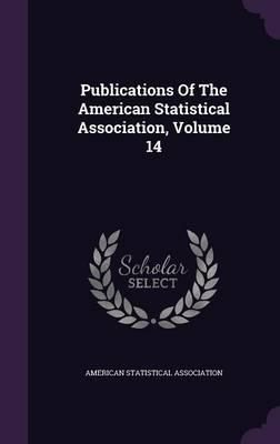Publications of the American Statistical Association, Volume 14