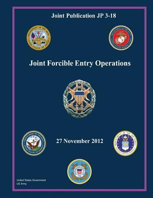 Joint Publication Jp 3-18 Joint Forcible Entry Operations 27 November 2012