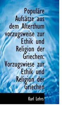 Popul Re Aufs Tze Aus Dem Alterthum Vorzugsweise Zur Ethik Und Religion Der Griechen