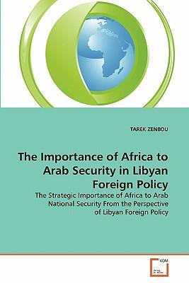 The Importance of Africa to Arab Security in Libyan Foreign Policy