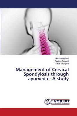 Management of Cervical Spondylosis through ayurveda - A study