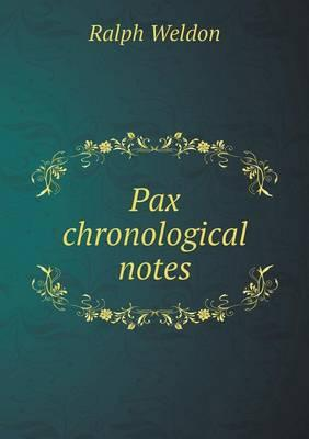Pax Chronological Notes