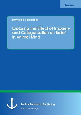 Exploring the Effect of Imagery and Categorisation on Belief in Animal Mind