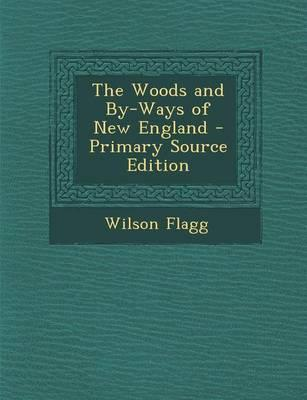 The Woods and By-Ways of New England