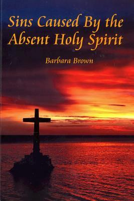 Sins Caused by the Absent Holy Spirit