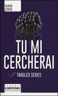 Tu mi cercherai. Tangled series
