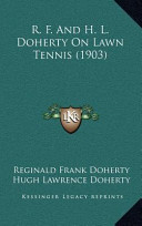 R. F. and H. L. Doherty on Lawn Tennis (1903)