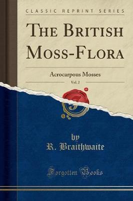 The British Moss-Flora, Vol. 2
