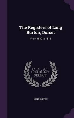 The Registers of Long Burton, Dorset