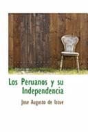 Los Peruanos Y Su Independenci