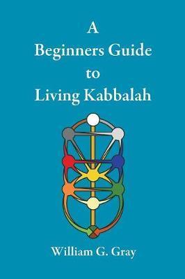 A Beginners Guide to Living Kabbalah