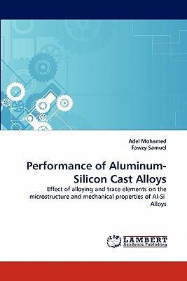 Performance of Aluminum-Silicon Cast Alloys
