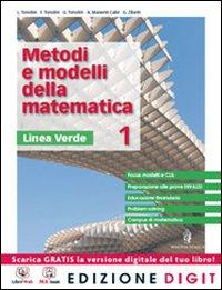Metodi e modelli della matematica - Linea verde - Volume 1. Con Me book e Contenuti Digitali Integrativi online