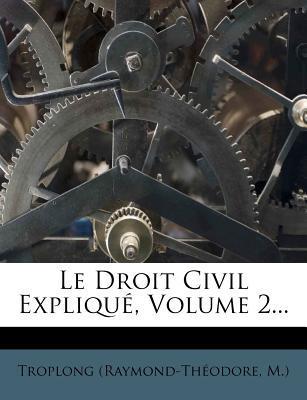 Le Droit Civil Explique, Volume 2...