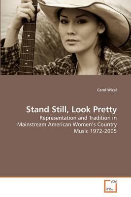 Stand Still, Look Pretty