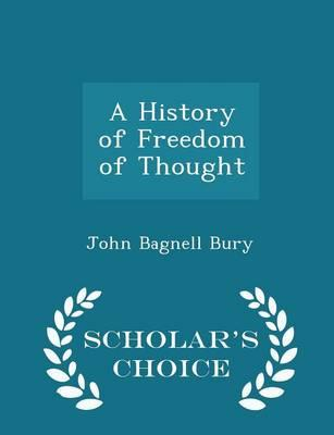 A History of Freedom of Thought - Scholar's Choice Edition