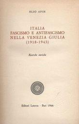 Italia, fascismo e antifascismo nella Venezia Giulia, 1918-1943