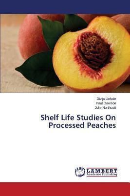 Shelf Life Studies On Processed Peaches