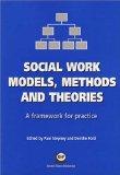 Social Work Models, Methods and Theories