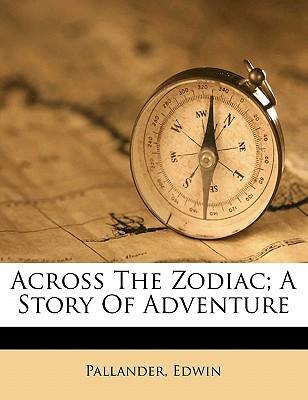 Across the Zodiac; A Story of Adventure