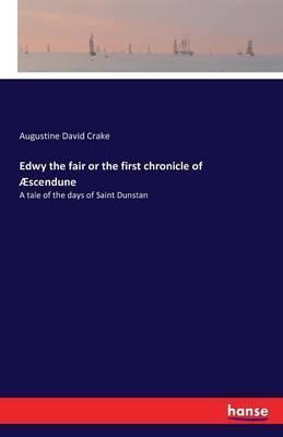 Edwy the fair or the first chronicle of Æscendune