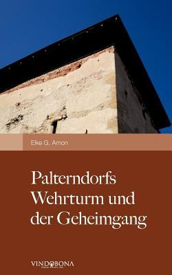 Palterndorfs Wehrturm und der Geheimgang