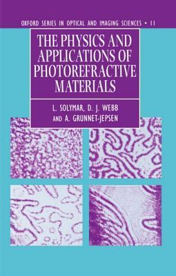 The Physics and Applications of Photorefractive Materials