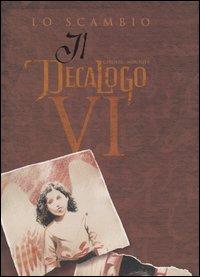 Il Decalogo VI