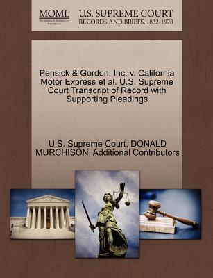 Pensick & Gordon, Inc. V. California Motor Express et al. U.S. Supreme Court Transcript of Record with Supporting Pleadings